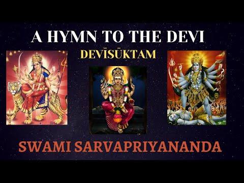 A Hymn to the Devi - Devīsūktam | Swami Sarvapriyananda
