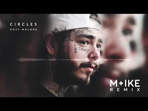 Post Malone - Circles (M+ike Remix)