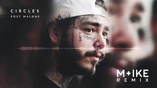 Gambar cover Post Malone - Circles (M+ike Remix)
