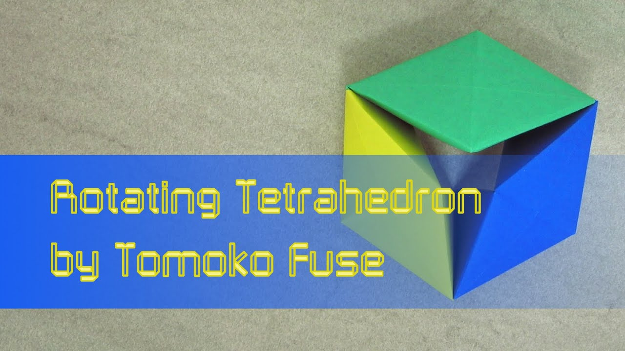 action origami tutorial toy flexagon rotating tetrahedron tomoko fuse  [ 1280 x 720 Pixel ]