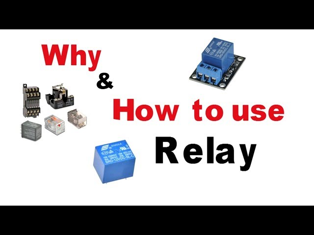 Why and How to use Relay | Relay Working Principle | Basic electronics