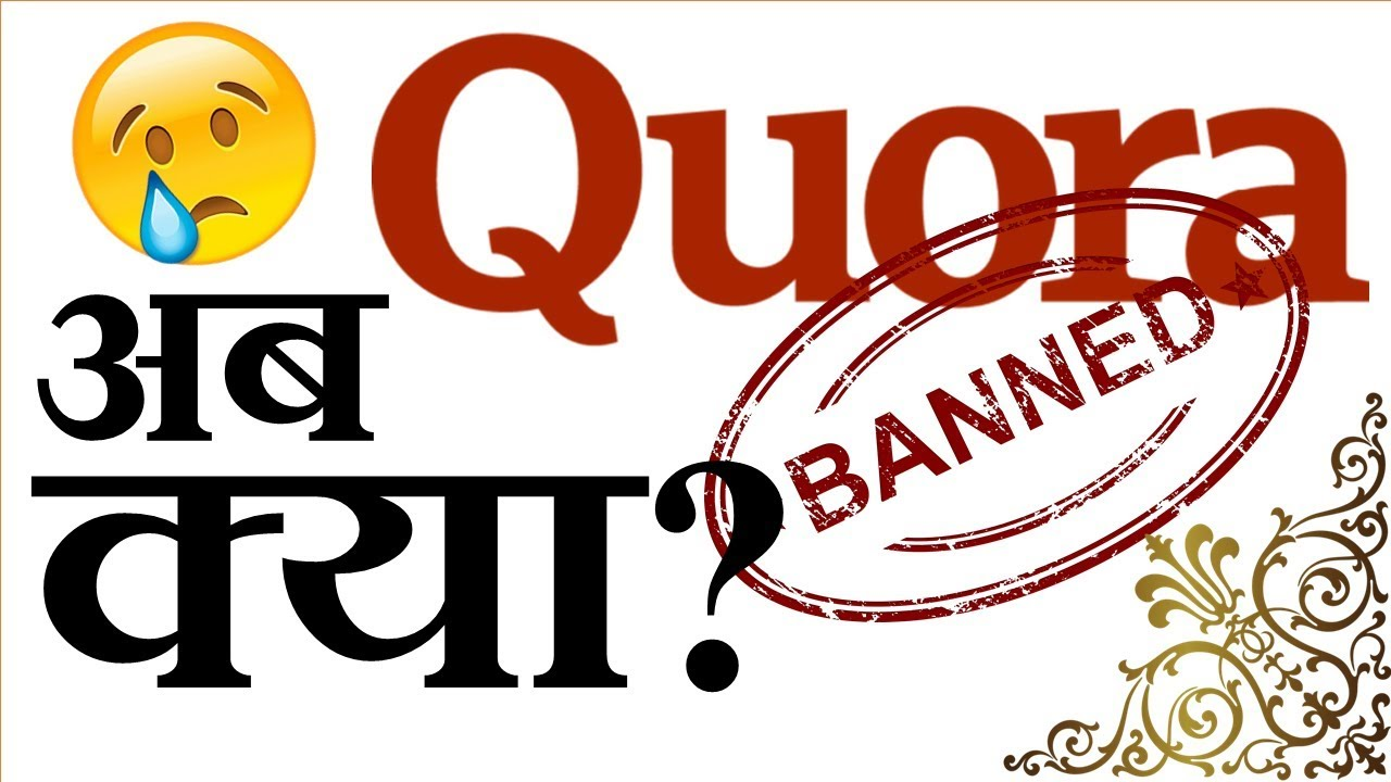 How To Avoid Getting Banned On Quora Everything You Want To Know The Indian Freelancer Youtube
