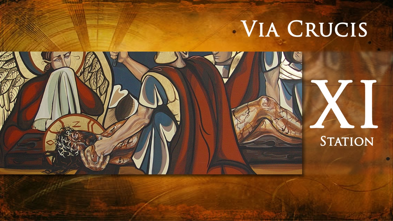 Stations of the Cross - 11th Station - Jesus is nailed to the Cross ...