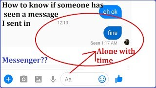 How to know if someone has seen a message I sent in Messenger with Time
