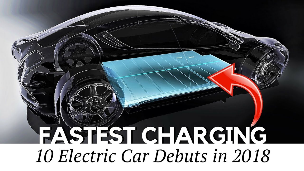 Fastest Charging Electric Car And 10 Latest Ev Innovations Of 2018