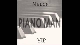 Neech - Piano Man