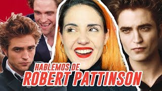 HABLEMOS DE ROBERT PATTINSON Y TWILIGHT | Andrea Compton