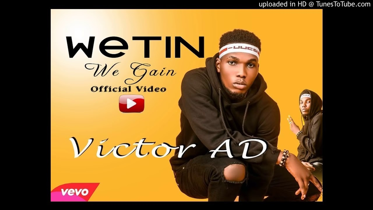 Victor Ad Wetin We Gain Official Video Mp3 Download