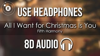 Fifth Harmony - All I Want for Christmas Is You (8D AUDIO)