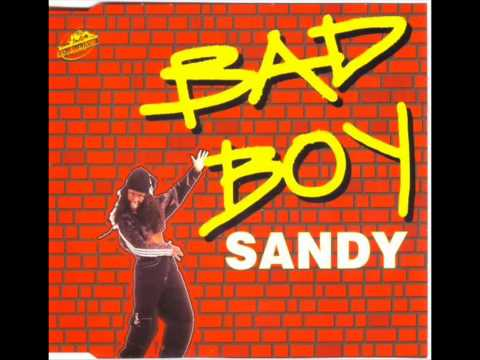 Sandy - Bad Boy