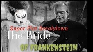 Super Plot Breakdown : The Bride of Frankenstein