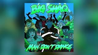 Big Shaq - Man Don't Dance (Zombic Remix)