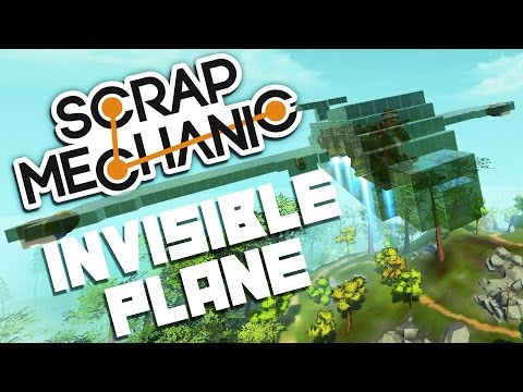 Scrap Mechanic Gameplay - Invisible Plane! - Let