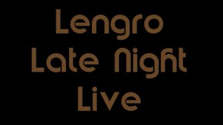 Lengro Late Night Live