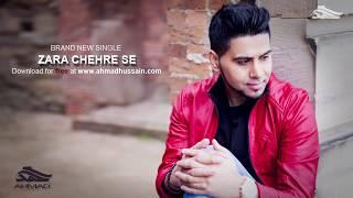 Ahmad Hussain | Zara Chehre Se