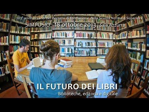 Il Futuro Dei Libri. Biblioteche, Editoria E Digitale (streaming Completo)