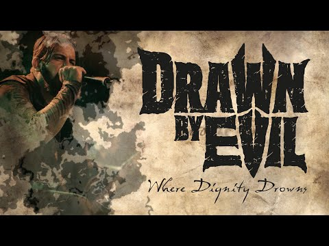 DRAWN BY EVIL - Where Dignity Drowns (official lyricvideo)