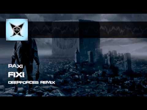 Paxi - Fixi (Deepforces Remix) [HQ Original]