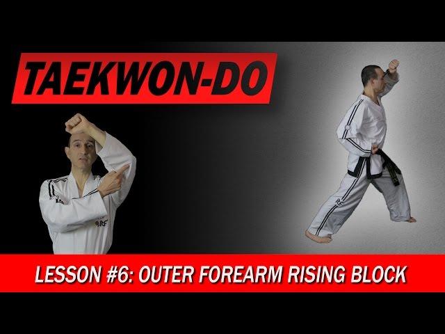 Outer Forearm Rising Block - Taekwon-Do Lesson #6