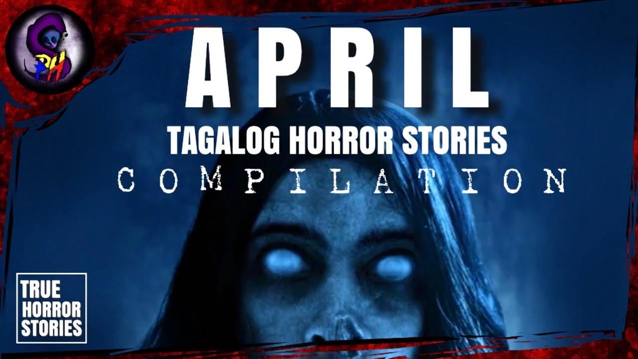 APRIL 2021 COMPILATION   Tagalog Horror Stories   True Stories