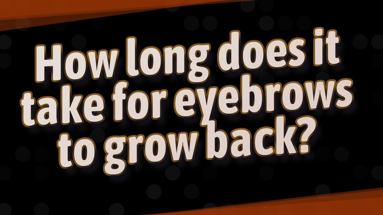 How long does it take for eyebrows to grow back? - YouTube