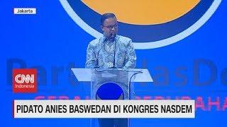 Pidato Anies Baswedan di Kongres Nasdem