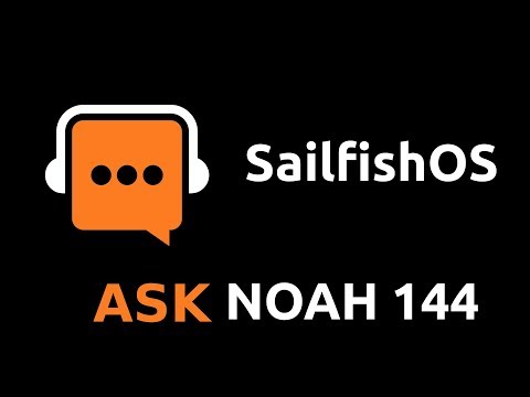 SailfishOS | Ask Noah Show 144