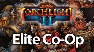 Torchlight 2 Gameplay - Co-Op Elite Difficulty