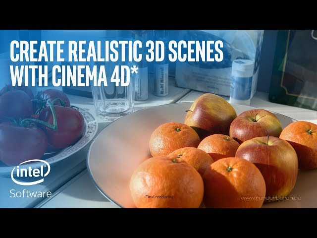 Create Realistic 3D Scenes with Cinema 4D* | Intel Software