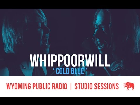 Studio Sessions: Whippoorwill - Cold Blue