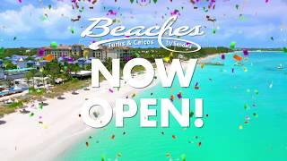 Beaches Turks and Caicos - Grand Reopening