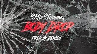 MixRhymez - Body Drop (Official Audio)