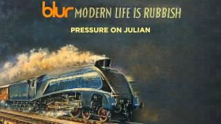Blur - Pressure on Julian - Modern Life is Rubbish
