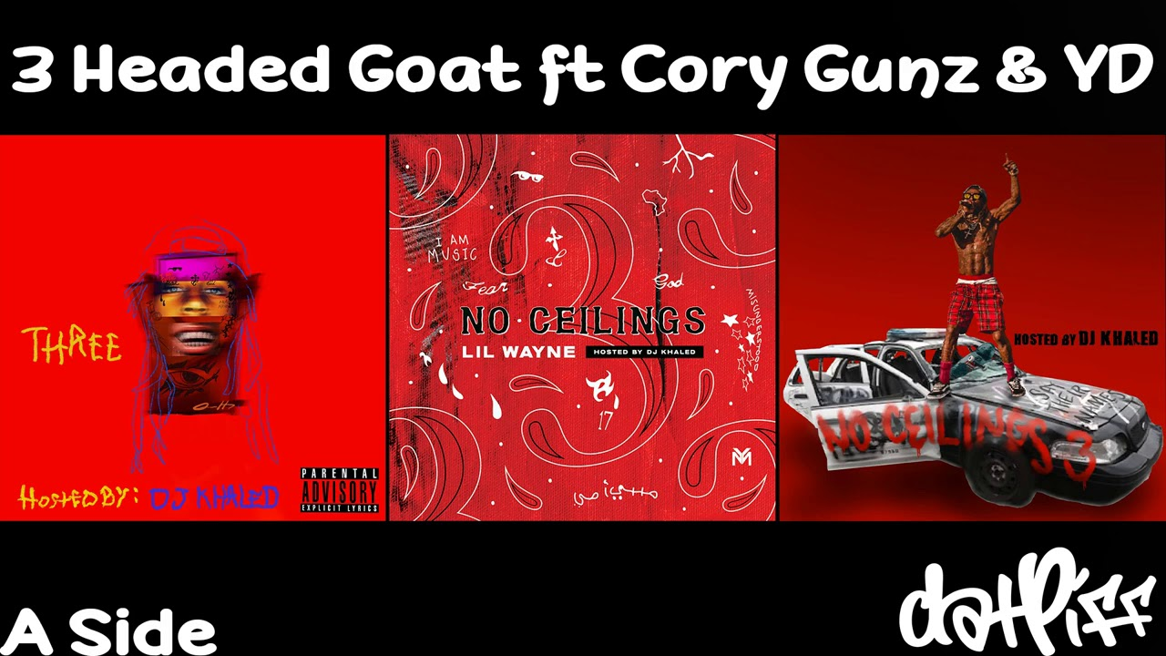 Lil Wayne - 3 Headed Goat feat. Cory Gunz & YD | No Ceilings 3 (Official Audio)