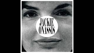Jackie Onassis - It Goes (Uh Oh)
