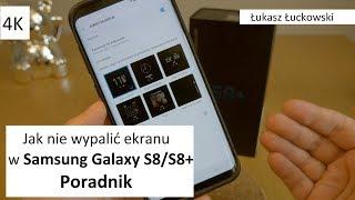 Jak zapobiegać wypaleniu ekranu SuperAmoled w Samsung Galaxy S8/S8+ | Poradnik