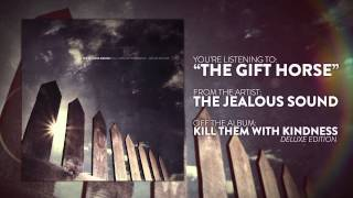 The Jealous Sound - The Gift Horse