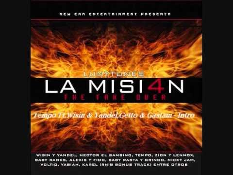 01.Tempo Ft.Wisin & Yandel,Getto & Gastam - Intro (La Mision 4)