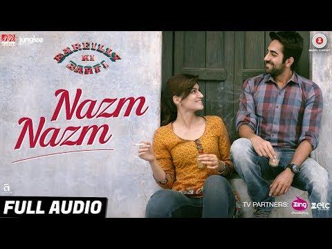 Nazm Nazm - Full Audio   Bareilly Ki Barfi   Kriti Sanon, Ayushmann Khurrana & Rajkummar Rao   Arko