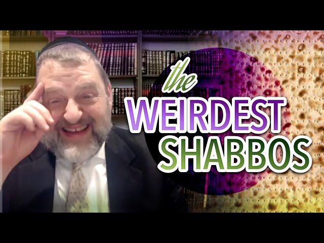 The Weirdest Shabbos (Pesach 2021 #1) (Ep. 129)
