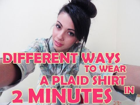 Different Ways to wear a Plaid Shirt in 2 Minutes.