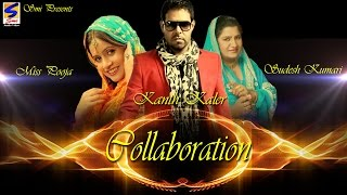 Collaboration-2014 | Kanth Kaler | Miss Pooja | Sudesh Kumari | Top Hit Songs|| All time Hit Song