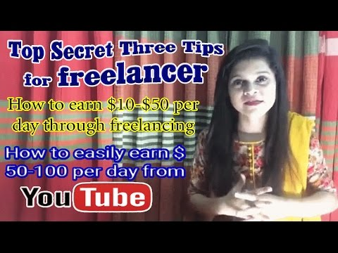 Top Secret Three Tips for Freelancers !!! How to Earn USD $10-$50 Per Day Through Freelancing...