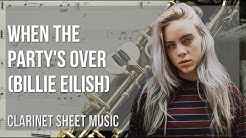 EASY Clarinet Sheet Music: How to play when the party's over by Billie Eilish