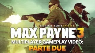 Max Payne 3 Multiplayer gameplay video: Parte due