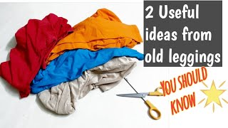 Make 2 Useful things from old leggings#you should know #oldclothes reuse ideas#Recycle old leggings