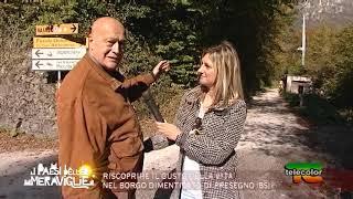 I paesi delle meraviglie: riscoprire il gusto della vita nel borgo di Presegno (Bs) 13.02.2019