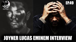 Joyner Lucas Eminem Interview (PODCAST EP.49)