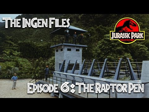The Jurassic Park Raptor Pen | The InGen Files - Episode 6