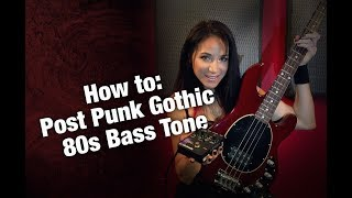 How to: Post Punk Gothic 80s Bass Tone
